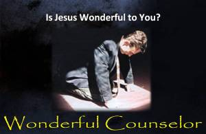Is Jesus Wonderful to You?