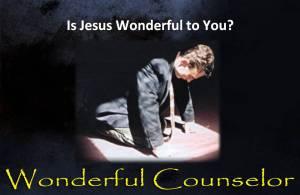 Is Jesus Wonderful to You?