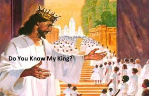 Do You Know My King?