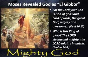 Moses Reveals God as El Gibbor