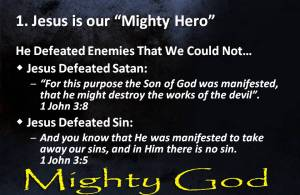 Jesus is our Mighty God!