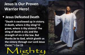 Jesus is our proven Warrior Hero