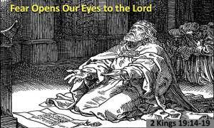 Fear Opens the Eyes to See God