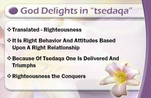 God delights in tsedaqa