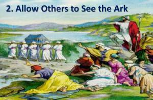 Allow Others to See the Ark