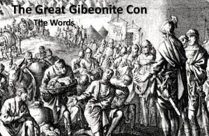 Gibeonite Words