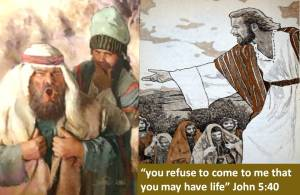 John 5_40 refuse to come to Jesus