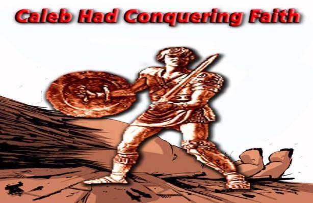 Caleb Conquering Faith