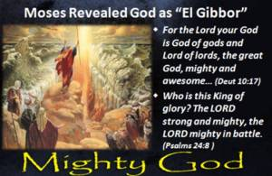 Moses God El Gibbor
