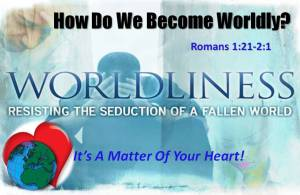How do we become worldly