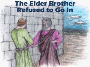 Elder Brother Refuses to go in