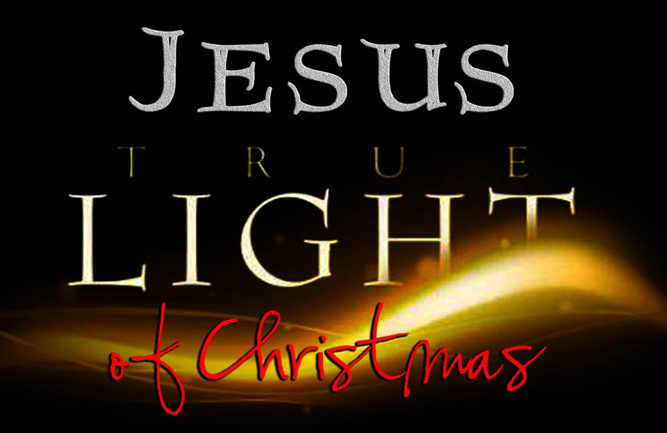 Jesus the True Light of Christmas | Loving the Word with the ...