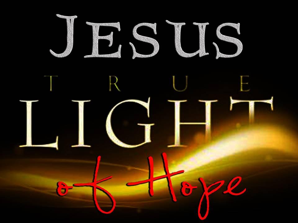 Jesus True Light of Hope (1/6)