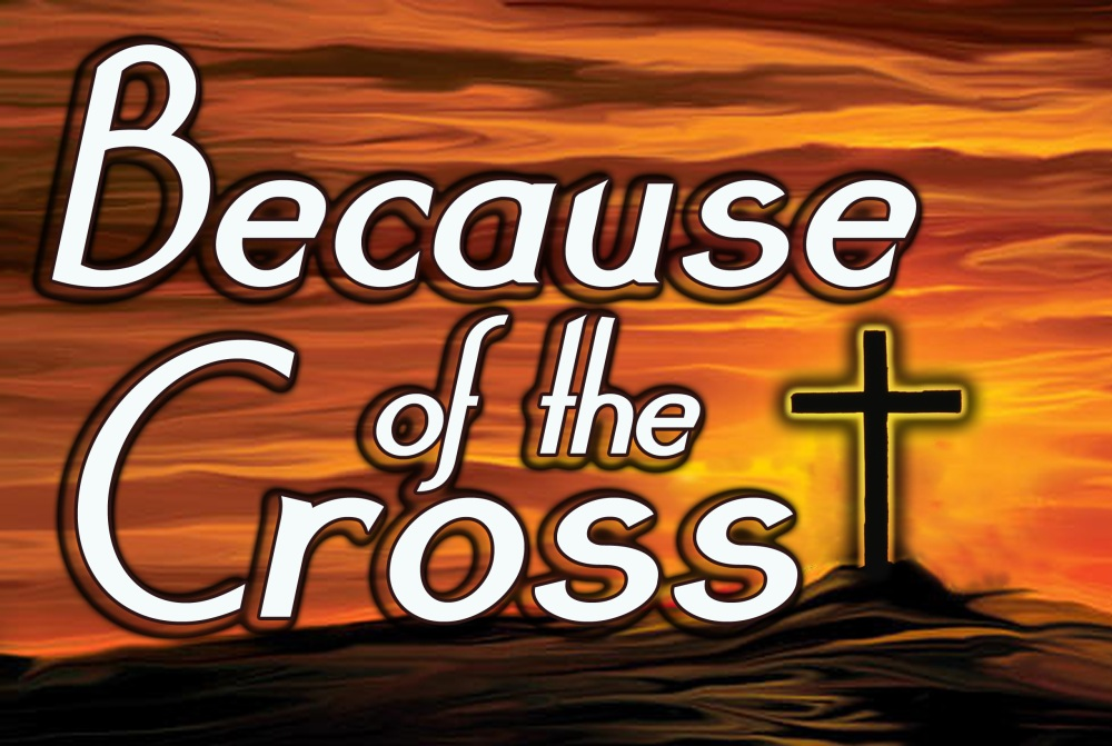Because of the Cross...We Have the Word (4/6)