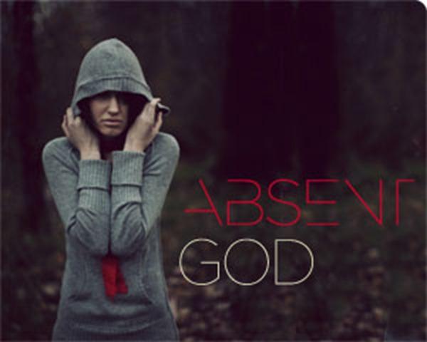 Ever feel like God has abandoned you? (5/6)
