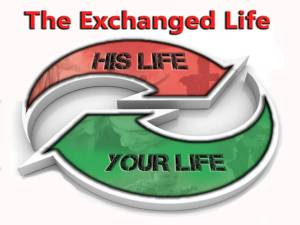 Exchange your life for His Indestructible Life