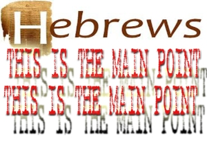 Hebrews-this-is-the-main-point