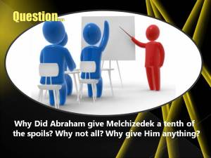 Why did Abram tithe to Melchizedek