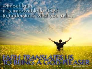 Faith Translates us to be a God-Pleaser