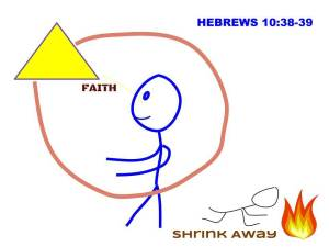 Hebrews_10_38-39_we_are_of_faith_and_do_not_shrink_away