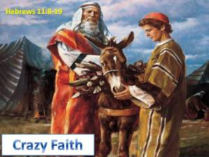 Crazy Faith of Abraham (1)