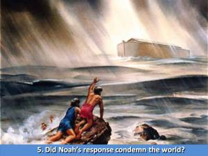 Did Noah condemn the world