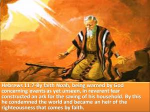 Noah reverenced the invisible God