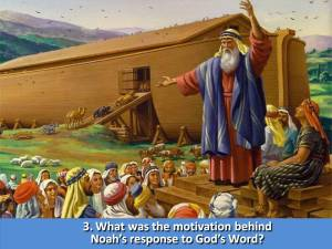 What was Noahs motivation for building the Ark