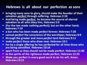 Hebrews is about our Perfection as Sons