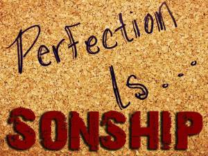 Perfection is Sonship
